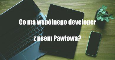 Co ma wspólnego developer z psem Pawłowa?