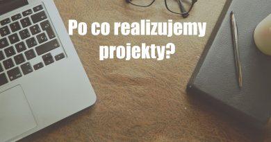 Po co realizujemy projekty?