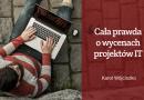 Cała prawda o wycenach projektów IT – dlaczego jest, jak jest?
