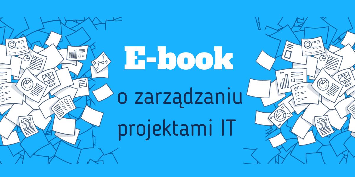 Ebook o zarządzaniu projektami IT