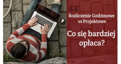 Rozliczanie godzinowe czy projektowe – co się bardziej opłaca?