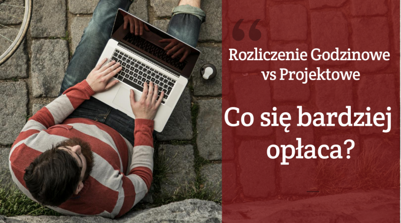Rozliczenie godzinowe i projektowe