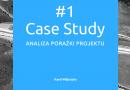 Case Study – Analiza Porażki Projektu